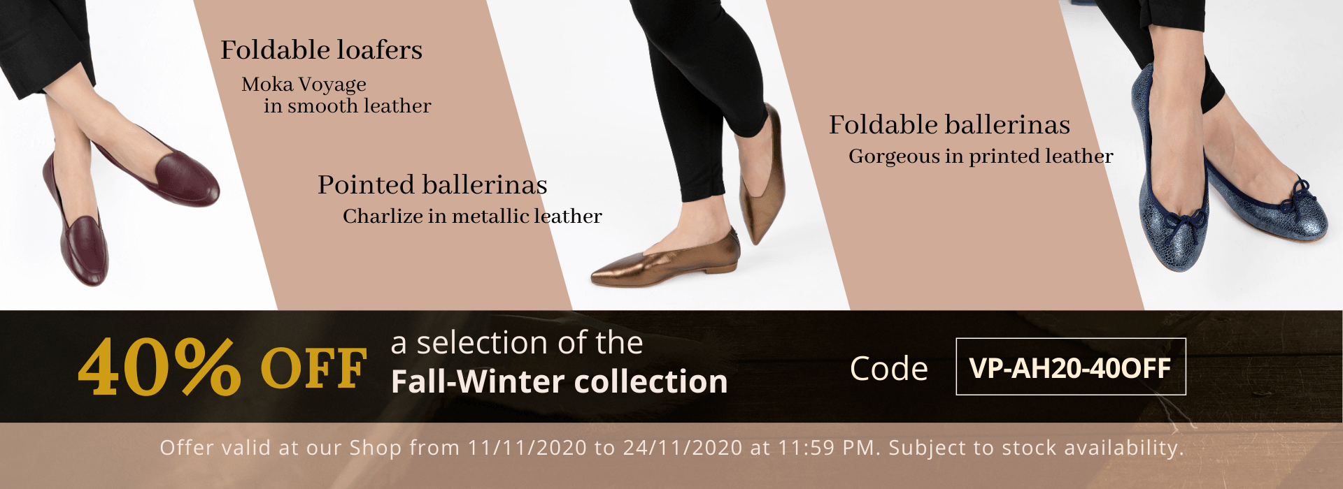 Get 40% OFF a selection of the Fall-Winter Collection